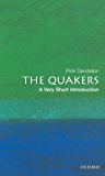 The Quakers: A Very Short Introduction (Very Short Introductions)
