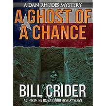 A Ghost of a Chance - A Dan Rhodes Mystery (Dan Rhodes Mysteries Book 10)