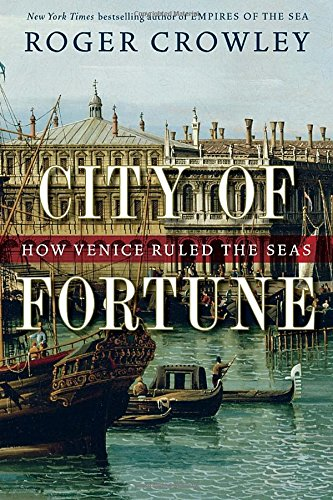 City of Fortune: How Venice Ruled the Seas ebook