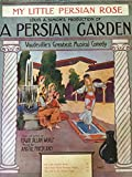 img - for My Little Persian Rose...from A Persian Garden (SHEET MUSIC) book / textbook / text book