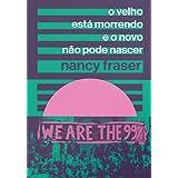 O Velho Esta Morrendo e o Novo Nao Pode Nascer (Em Portugues do Brasil)