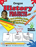 img - for Oregon History Projects - 30 Cool Activities, Crafts, Experiments and More for Kids to Do to Learn About Your State! (1) (Oregon Experience) book / textbook / text book