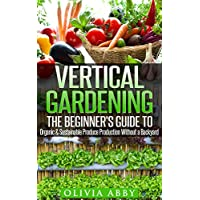 Deals on Vertical Gardening:The Beginners Guide Kindle Edition