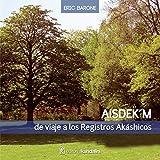 Aisdek'm: De Viaje a los Registros Akáshicos