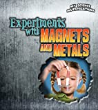 Experiments with Magnets and Metals, Christine Taylor-Butler, 1432953656