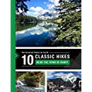 10 Classic Hikes around the Town of Banff in the Canadian Rocky Mountains: The Greatest Hikes on Earth Series