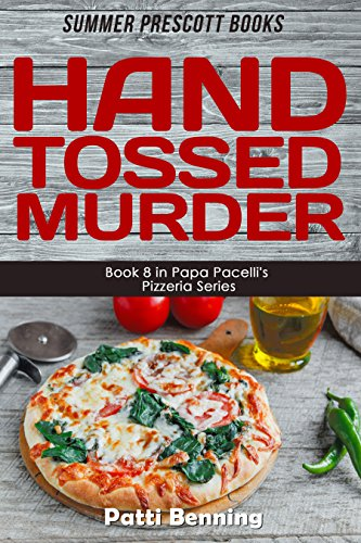 Cats Tossed (Hand Tossed Murder (The Papa Pacelli's Pizzeria Series Book 8))