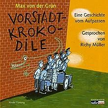 Vorstadtkrokodile - Eine Geschichte zum Aufpassen Hörbuch von Max von der Grün Gesprochen von: Richy Müller