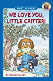We Love You, Little Critter!, Mercer Mayer, 1577685873