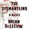 The Dismantling: A Novel Audiobook by Brian DeLeeuw Narrated by Robbie Daymond
