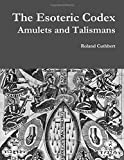 Book cover image for The Esoteric Codex: Amulets and Talismans