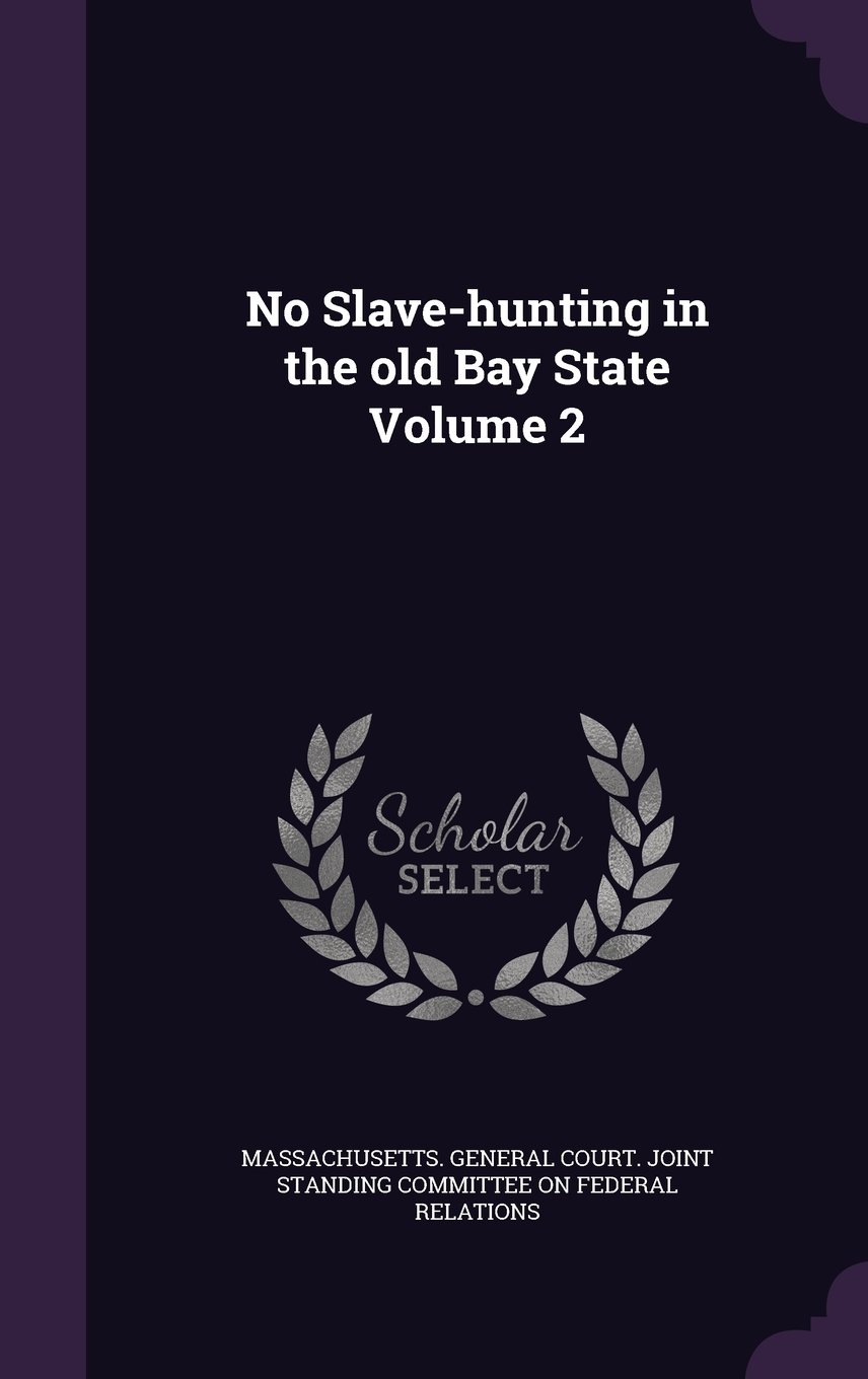 No Slave-Hunting in the Old Bay State Volume 2 ebook