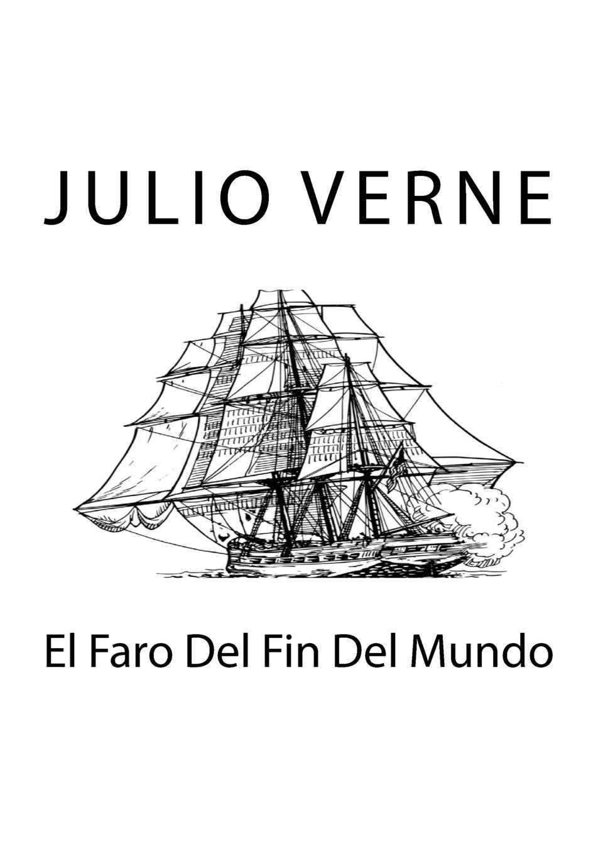 El Faro Del Fin Del Mundo: Amazon.es: Verne, Julio: Libros