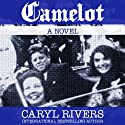 Camelot Audiobook by Caryl Rivers Narrated by Clark Linden