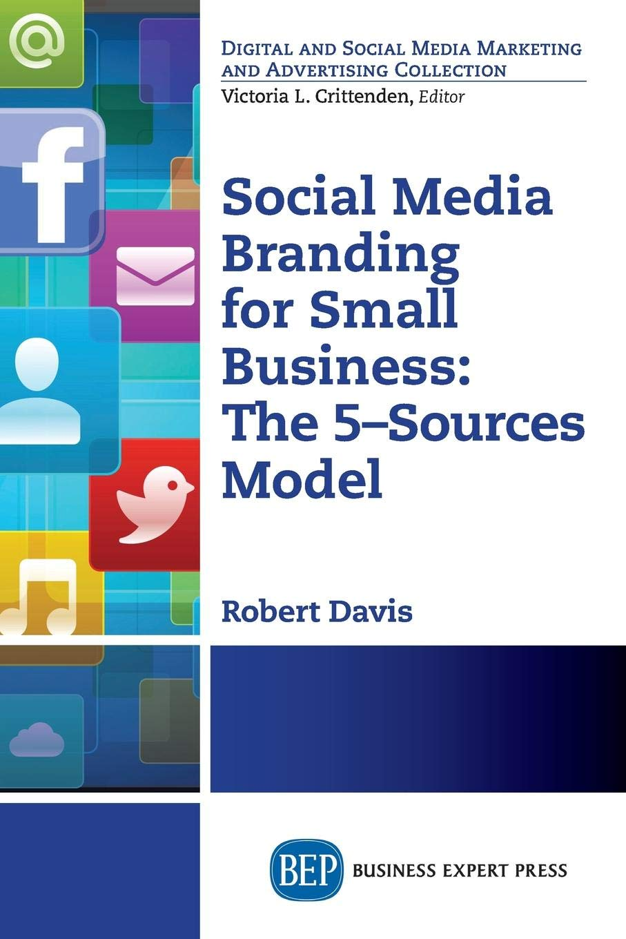 Read Online Social Media Branding For Small Businesses (Digital and Social Media Marketing and Advertising Collection) PDF