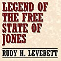 Legend of the Free State of Jones Audiobook by Rudy H. Leverett Narrated by Claton Butcher