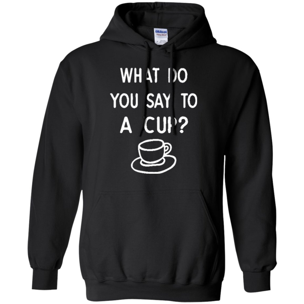 Funny Irish T-Shirt 7660 What Do You Say To A Cup