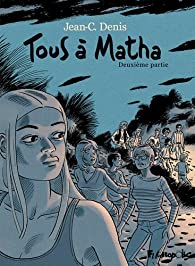 Tous à Matha - Tome 2