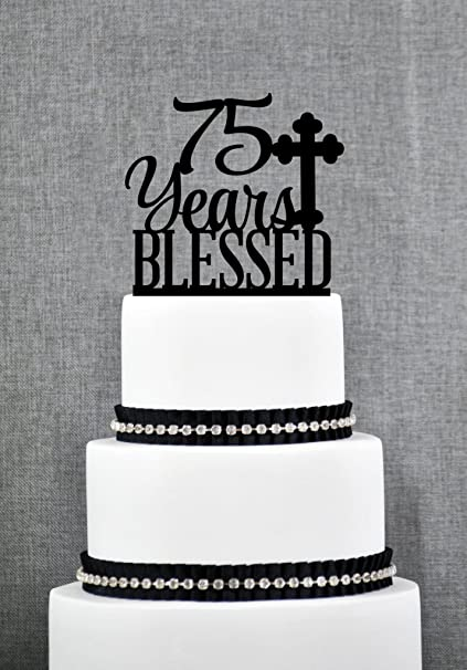 75 Years Blessed Cake Topper Classy 75th Birthday Anniversary
