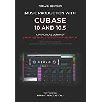 Music Production with Cubase 10 and 10.5: A