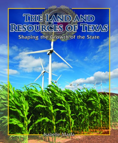 The Land And Resources Of Texas  Shaping The Growth Of The State  Spotlight On Texas  The Growth And Development Of The Lone Star State
