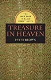 Treasure in Heaven: The Holy Poor in Early Christianity (Richard Lectures)