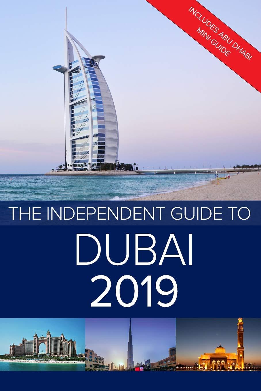 b56c15e3368 The Independent Guide to Dubai 2019: Includes Abu Dhabi mini-guide  Paperback – February 9, 2019