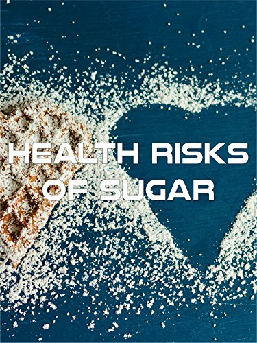 Health Risks of Sugar (The Summary Of Nothing But The Truth)