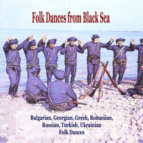 - Folk Dances from Black Sea / Bulgarian, Georgian, Greek, Romanian, Russian, Turkish, Ukrainian Folk Dances