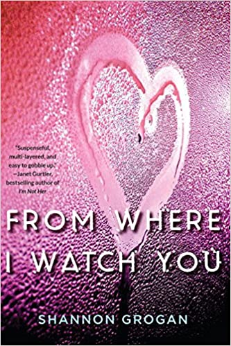 Amazon.com: From Where I Watch You (9781616956899): Shannon Grogan ...