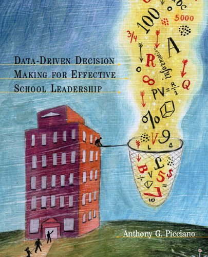 By Anthony G. Picciano - Data Driven Decision Making for Effective School Leadership: 1st (first) Edition