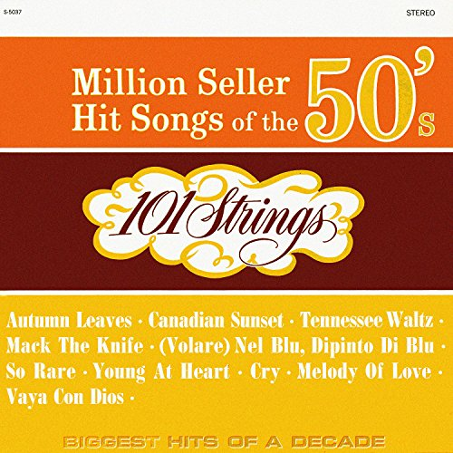 Million Seller Hit Songs of the 50s (Remastered from the Original Master - Orchestra Strings