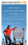 2,000 Miles Around the Tree of Life: A Naturalist Hikes the Appalachian Trail (English Edition)