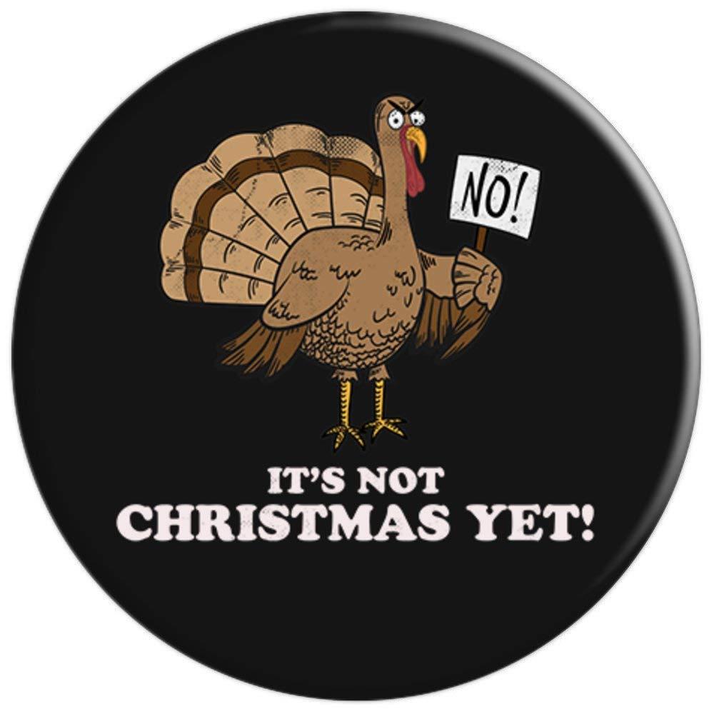 Amazon.com: It\'s Not Christmas Yet Thanksgiving Turkey - PopSockets ...