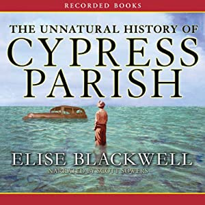 The Unnatural History of Cypress Parish Audiobook