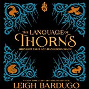 The Language of Thorns: Midnight Tales and Dangerous Magic | Leigh Bardugo