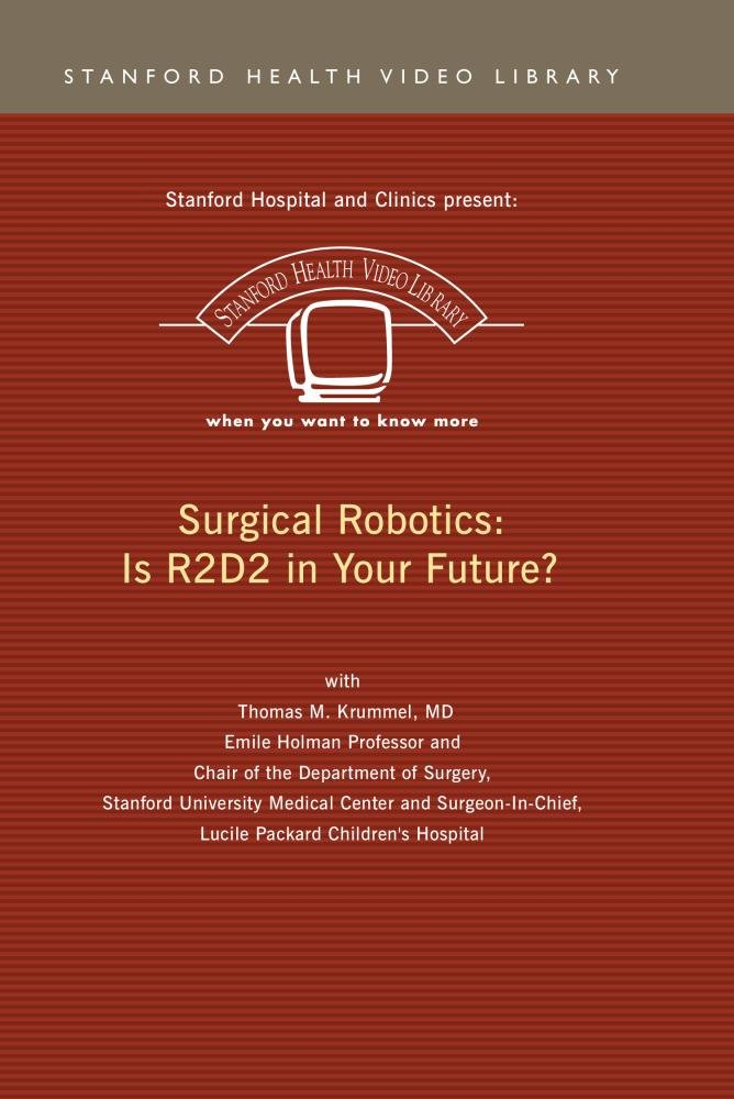 Surgical Robotics: Is R2D2 in your Future? by CustomFlix