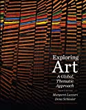 Bundle: Exploring Art: a Global, Thematic Approach (with Art CourseMate with EBook Printed Access Card), 4th + WebTutor? on WebCT? W/eBook Via Gateway Printed Access Card : Exploring Art: a Global, Thematic Approach (with Art CourseMate with EBook Printed Access Card), 4th + WebTutor? on WebCT? W/eBook Via Gateway Printed Access Card, Lazzari and Lazzari, Margaret, 1133073794