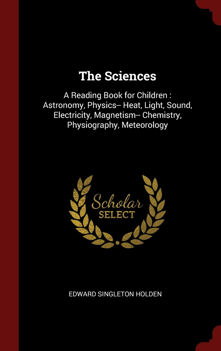 The Sciences A Reading Book For Children Astronomy Physics Heat