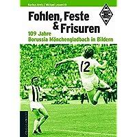 Fohlen, Feste und Frisuren: 109 Jahre Borussia Mönchengladbach in Bildern