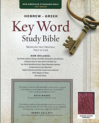 The Hebrew-Greek Key Word Study Bible: NASB-77 Edition, Burgundy Genuine Indexed (Key Word Study Bibles) (Greek Translated Bible)