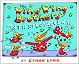 The Wing Wing Brothers Math Spectacular!, Ethan Long, 0823423204
