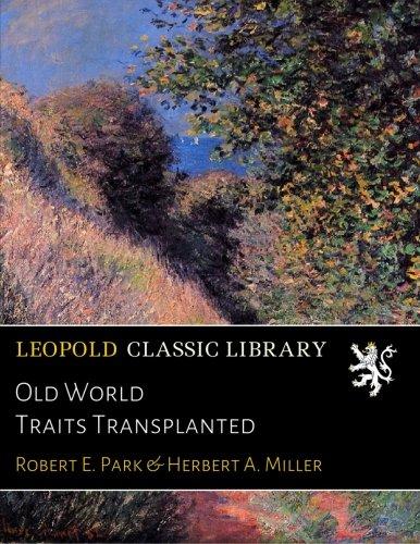 Read Online Old World Traits Transplanted PDF