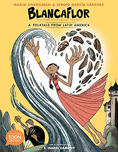 Book Cover: Blancaflor, The Hero with Secret Powers: A Folktale from Latin America: A TOON Graphic