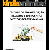 TESOURO DIRETO, UMA OPÇÃO RENTÁVEL E SEGURA PARA INVESTIDORES PESSOA FÍSICA
