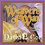 Weavers of War: Winds of the Forelands, Book 5 | David B. Coe