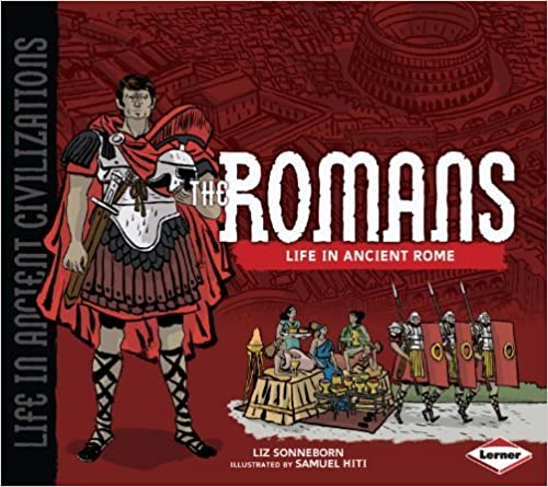 The Romans: Life in Ancient Rome (Life in Ancient Civilizations) by Michelle Levine (2010-09-01)