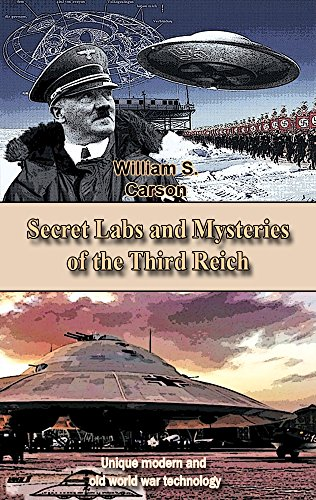 Secret Labs and Mysteries of the Third Reich (Revised edition): Unique modern and old world war technology