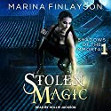 Stolen Magic: Shadows of the Immortals Series, Book 1 Hörbuch von Marina Finlayson Gesprochen von: Hollie Jackson