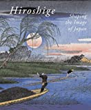 Hiroshige, Shaping the Image of Japan, Uhlenbeck, Chris and Jansen, Marije, 9004171959